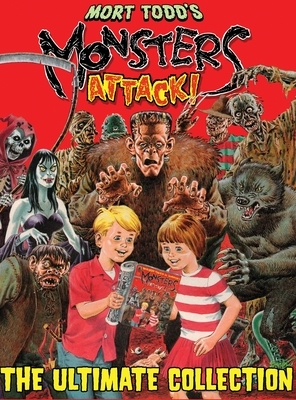 Mort Todd's Monsters Attack!: The Ultimate Collection