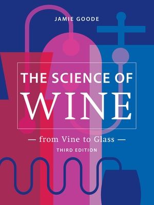 The Science of Wine: From Vine to Glass - 3rd Edition