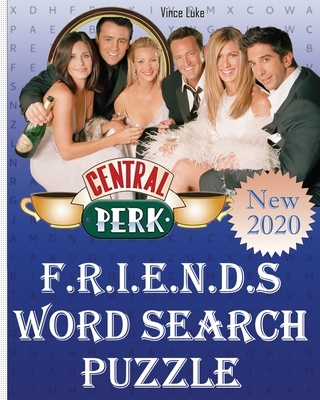 Friends Word Search Puzzle: More 50 Fun Topics about Over 1000 keywords of Friends Series ( Word Search Puzzle For Adults & Friends TV Show Lovers