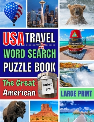 USA Travel Word Search Puzzle Book: 101 Easy, Enjoyable and Fun Puzzles Crafted Around The Great American Bucket List. Large Print Word Search Books f