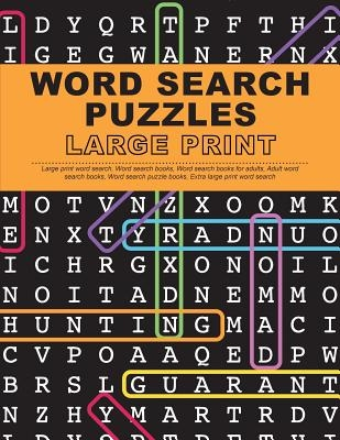 Word Search Puzzles Large Print: Large Print Word Search, Word Search Books, Word Search Books for Adults, Adult Word Search Books, Word Search Puzzle
