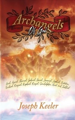 Archangels of God: Ariel, Azrael, Chamuel, Gabriel, Hariel, Jeremiel, Jophiel, Metatron, Michael, Raguel, Raphael, Raziel, Sandalphon, Ur