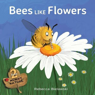 Bees Like Flowers