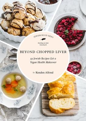 Beyond Chopped Liver: 59 Jewish Recipes Get a Vegan Health Makeover