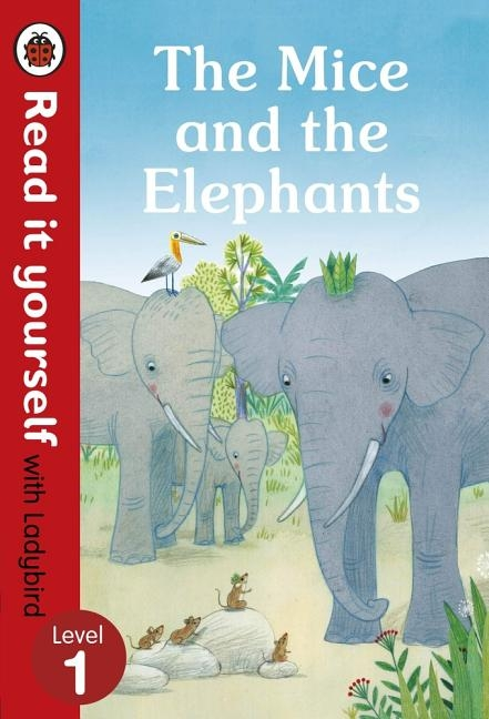 The Mice and the Elephants: Read It Yourself with Ladybird Level 1