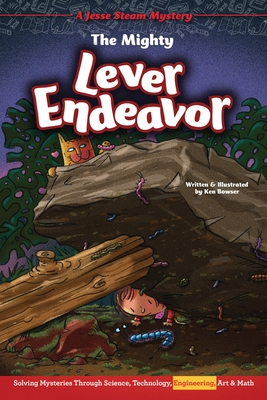 The Mighty Lever Endeavor: Solving Mysteries Through Science, Technology, Engineering, Art & Math