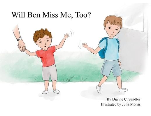 Will Ben Miss Me, Too?