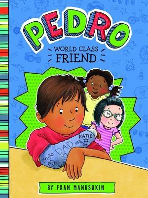 Pedro, First-Class Friend