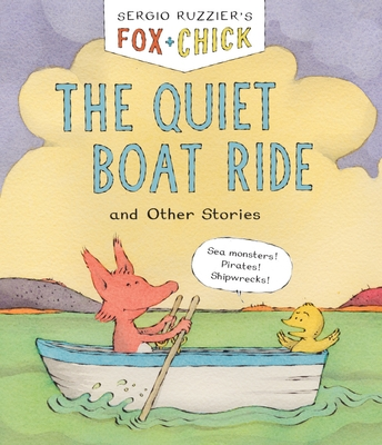 Fox & Chick: The Quiet Boat Ride: And Other Stories