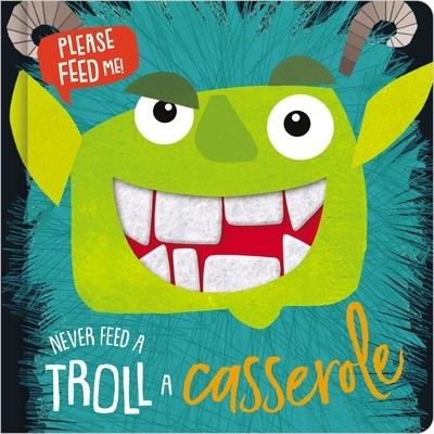 Never Feed a Troll a Casserole