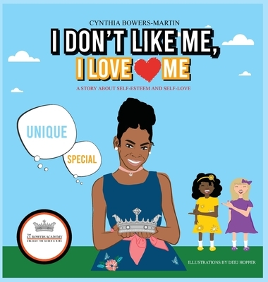 I Don't Like Me, I Love Me: A Story about Self-esteem and Self-love