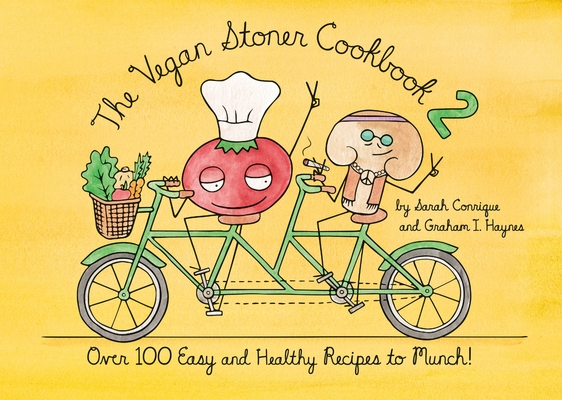 The Vegan Stoner Cookbook 2: Over 100 Easy and Healthy Recipes to Munch