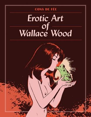 Cons de Fee: The Erotic Art of Wallace Wood
