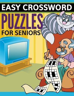Easy Crossword Puzzles For Seniors: Super Fun Edition