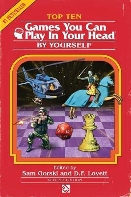 Top 10 Games You Can Play in Your Head, by Yourself: Second Edition