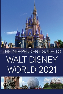 The Independent Guide to Walt Disney World 2021