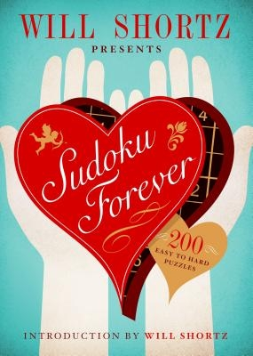 Will Shortz Presents Sudoku Forever: 200 Easy to Hard Puzzles: Easy to Hard Sudoku Volume 2