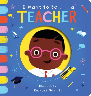 I Want to Be...a Teacher
