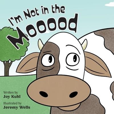 I'm Not in the Mooood