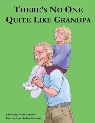 There Is No One Quite Like Grandpa