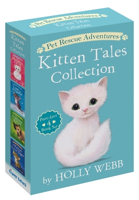 Pet Rescue Adventures Kitten Tales Collection: Purr-Fect 4 Book Set: The Homeless Kitten; Lost in the Snow; The Curious Kitten; A Kitten Named Tiger