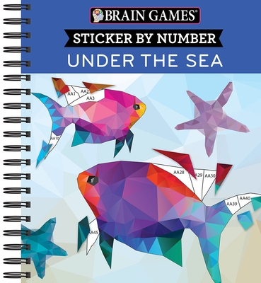 Brain Games - Sticker by Number: Under the Sea - 2 Books in 1