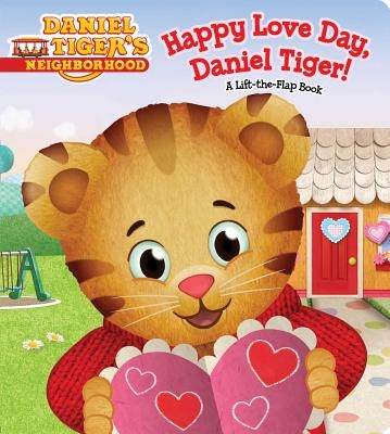 Happy Love Day, Daniel Tiger!: A Lift-The-Flap Book