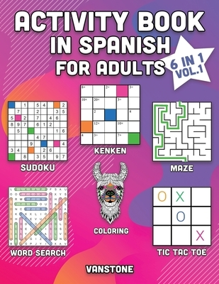 Activity Book in Spanish for Adults: 6 in 1 - Word Search, Sudoku, Coloring, Mazes, KenKen & Tic Tac Toe (Vol. 1)