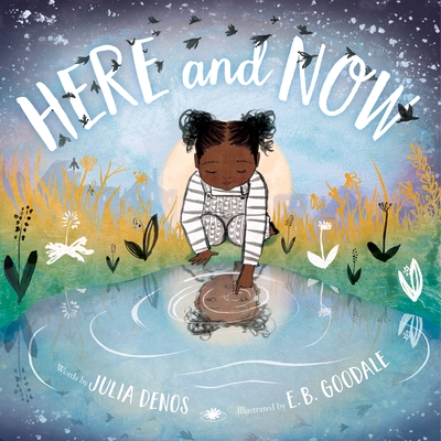 Here and Now (Padded Board Book)