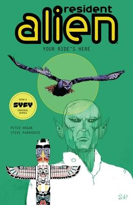 Resident Alien Volume 6: Your Ride's Here