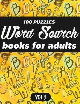 Word Search Books For Adults: 100 Puzzles Word Search (Large Print) - Activity Book For Adults - Volume.1: Word Search Books For Adults