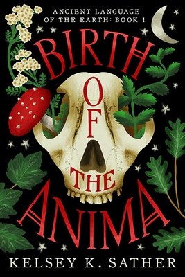 Birth of the Anima: Ancient Language of the Earth (Book One)