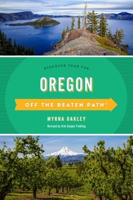 Oregon Off the Beaten Path(r): Discover Your Fun