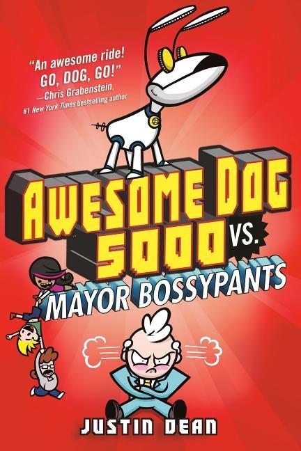 Awesome Dog 5000 vs. Mayor Bossypants (Book 2)