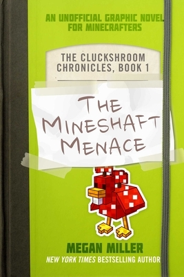 The Mineshaft Menace, 1: An Unofficial Graphic Novel for Minecrafters