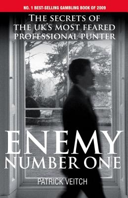 Enemy Number One: The Secrets of the Uk's Most Feared Professional Punter