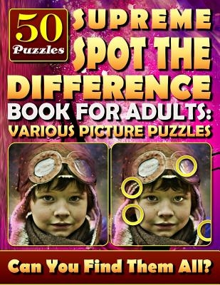 Supreme Spot the Difference Book for Adults: Various Picture Puzzles.: Hidden Pictures for Adults. Find the Difference Games.