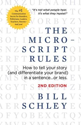 The Micro-Script Rules: How to tell your story (and differentiate your brand) in a sentence...or less.