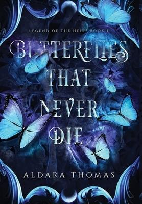 Butterflies That Never Die