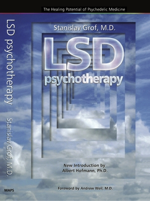 LSD Psychotherapy (4th Edition): The Healing Potential of Psychedelic Medicine