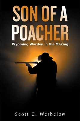 Son of a Poacher: Wyoming Warden in the Making