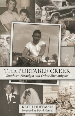 The Portable Creek: Southern Nostalgia and Other Shenanigans