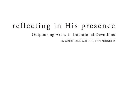 Reflecting In His Presence: Outpouring Art with Intentional Devotions