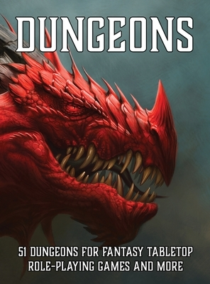 Dungeons: 51 Dungeons for Fantasy Tabletop Role-Playing Games