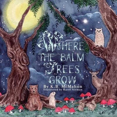 Where The Balm Trees Grow