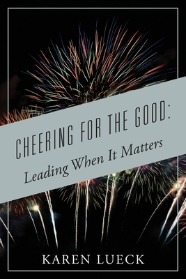 Cheering for the Good: Leading When It Matters