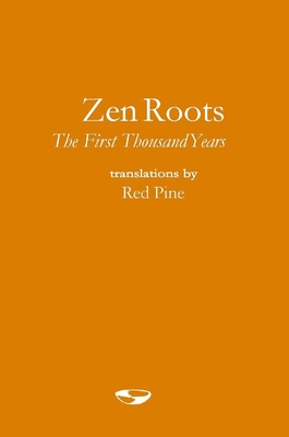 Zen Roots: The First Thousand Years