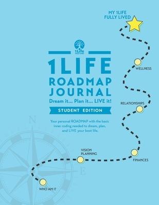 1Life ROADMAP Journal: Student Edition