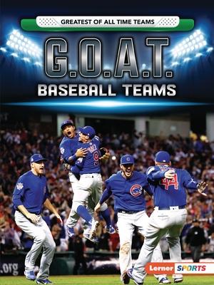 G.O.A.T. Baseball Teams