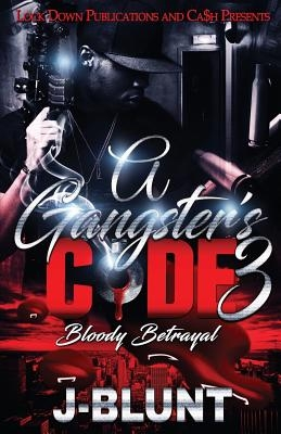 A Gangster's Code 3: Bloody Betrayal